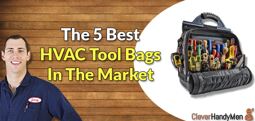 The 5 Best Hvac Tool Bags For Absolute Convenience