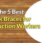 The Best Back Braces for Construction Workers | 2021 Guide + 5 Reviews