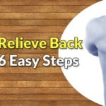 How to Relieve Back Pain With This 6 Easy Tips