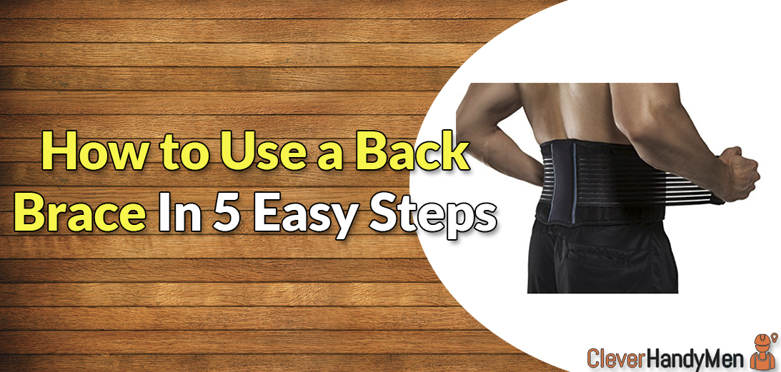How to Use a Back Brace In 5 Easy Steps