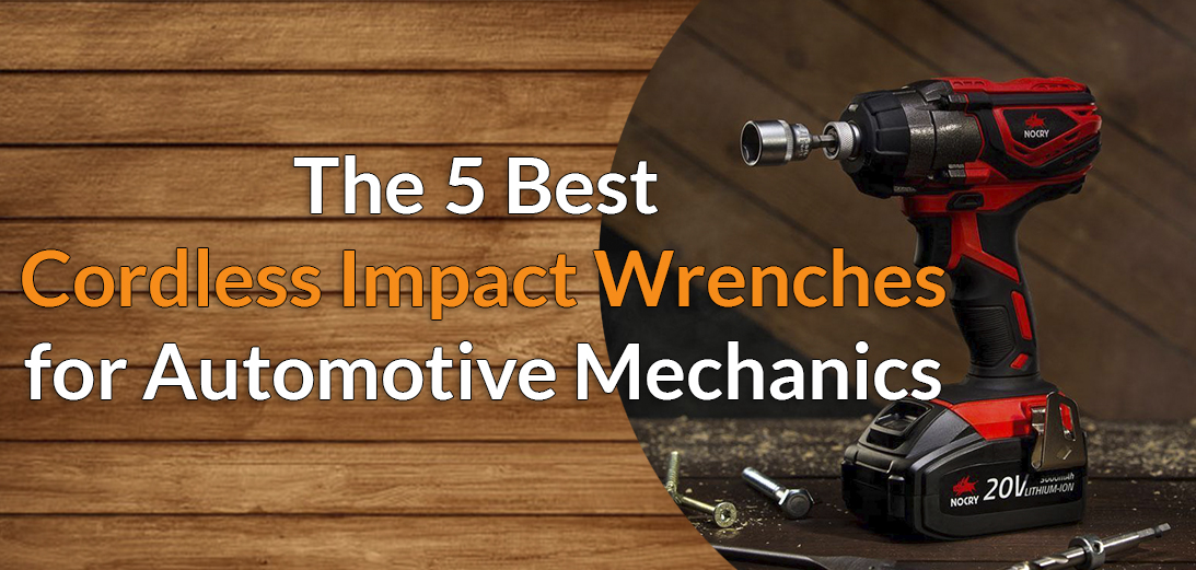 5 Best Cordless Impact Wrench for Automotive Mechanics in 2021