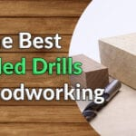 The Best Corded Drill for Woodworking | 2021 Guide + 10 Reviews