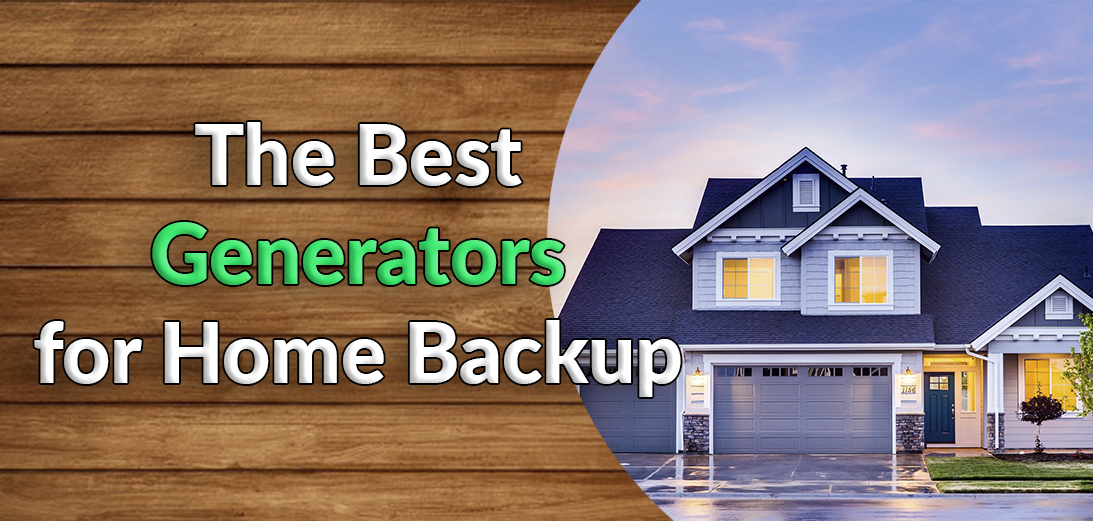 10 Best Generators for Home Backup in 2021