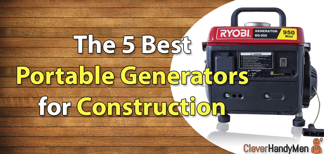 10 Best Portable Generators for Construction in 2021